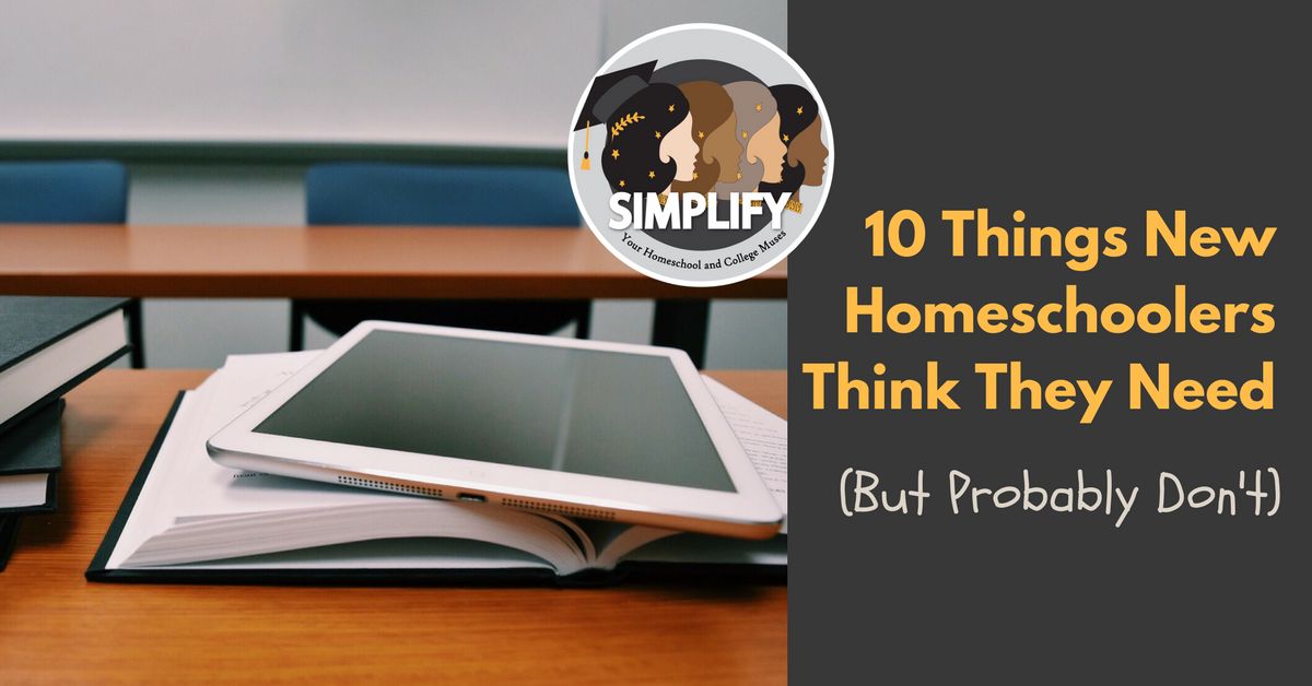 Ten Things Homeschoolers Think They Need (6)